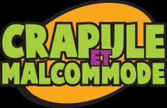 Crapule et Malcommode